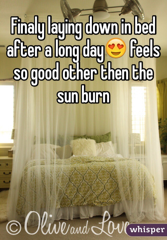Finaly laying down in bed after a long day😍 feels so good other then the sun burn