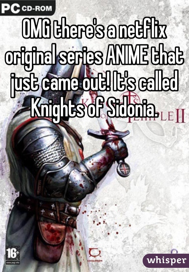 OMG there's a netflix original series ANIME that just came out! It's called Knights of Sidonia.