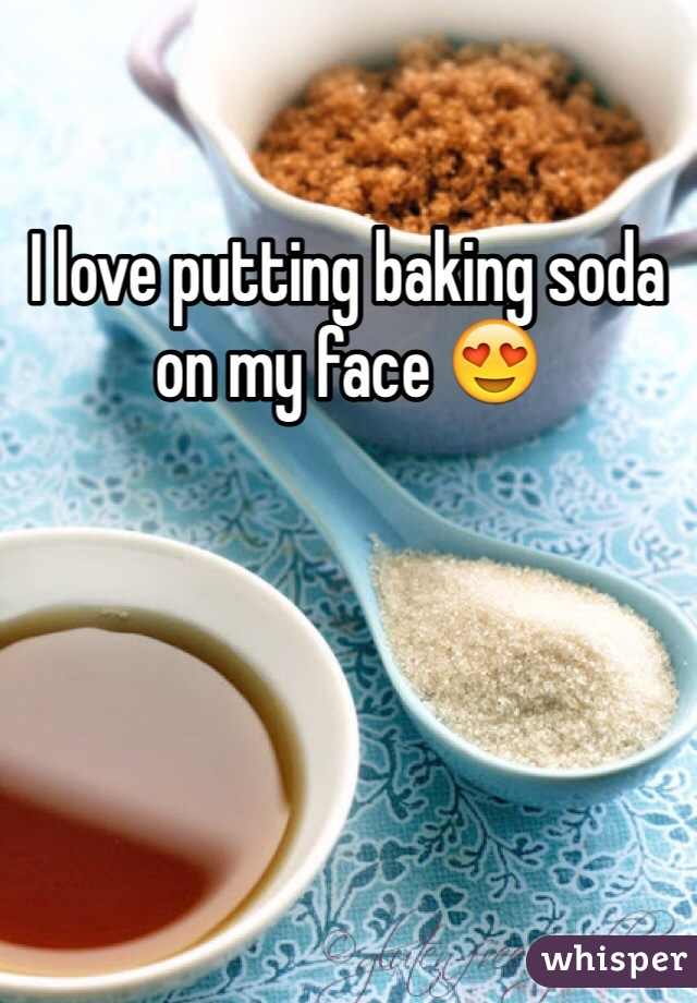 I love putting baking soda on my face 😍