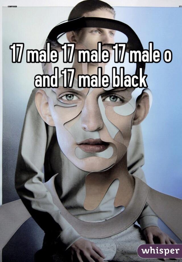 17 male 17 male 17 male o and 17 male black