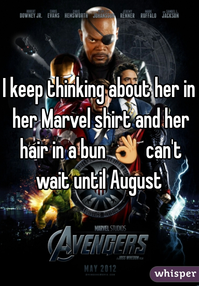 I keep thinking about her in her Marvel shirt and her hair in a bun 👌 can't wait until August