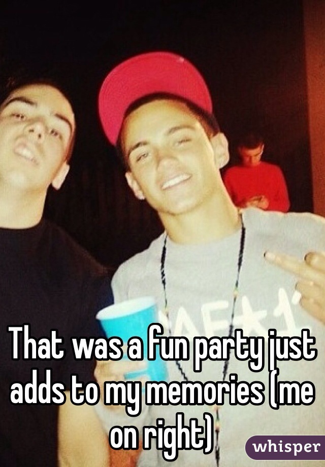 That was a fun party just adds to my memories (me on right)