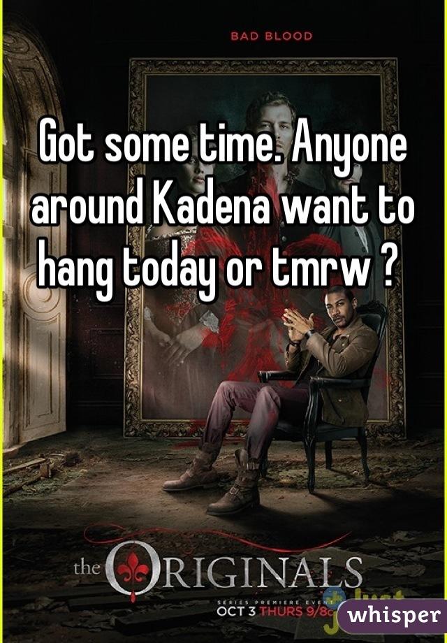 Got some time. Anyone around Kadena want to hang today or tmrw ?