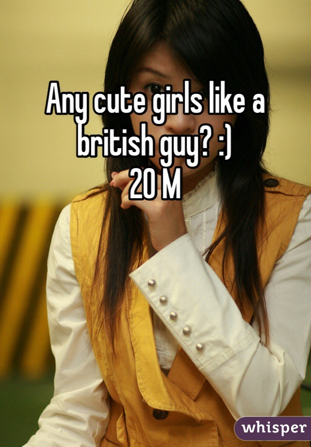 Any cute girls like a british guy? :)  20 M