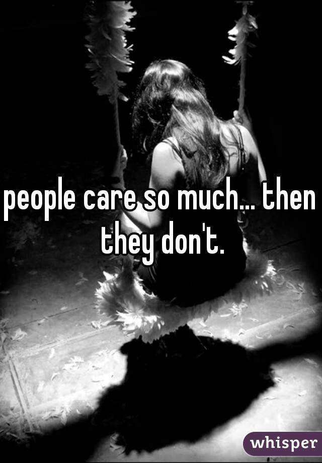 people care so much... then they don't.