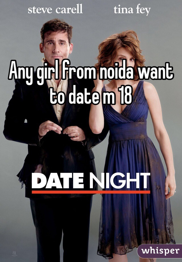 Any girl from noida want to date m 18