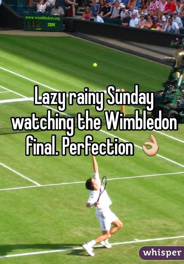 Lazy rainy Sunday watching the Wimbledon final. Perfection 👌