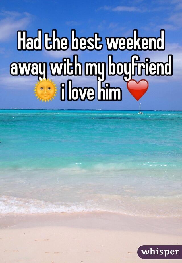 Had the best weekend away with my boyfriend 🌞 i love him ❤️