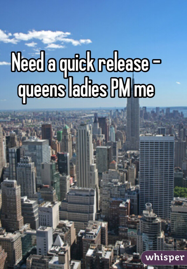 Need a quick release - queens ladies PM me