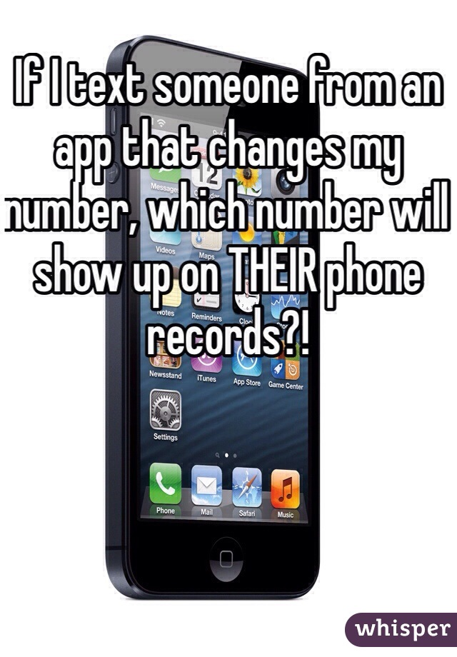 If I text someone from an app that changes my number, which number will show up on THEIR phone records?!