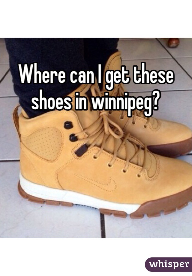 Where can I get these shoes in winnipeg?