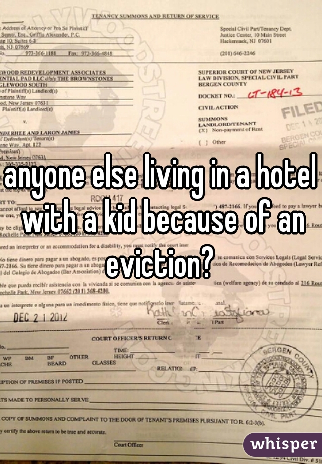 anyone else living in a hotel with a kid because of an eviction?