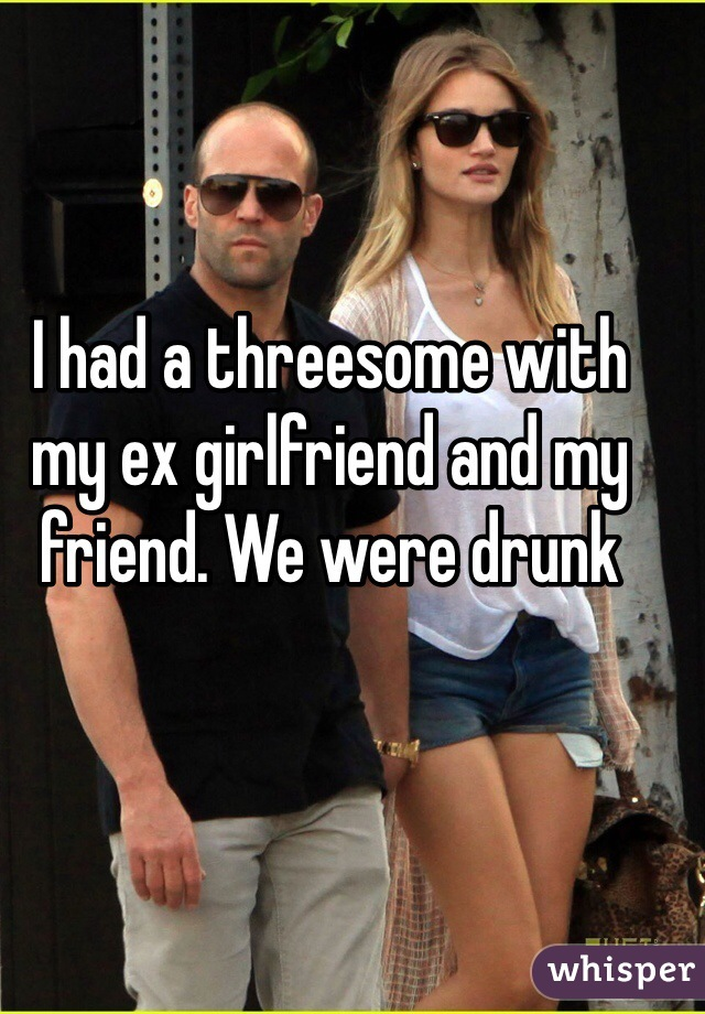 Drunk ex gf