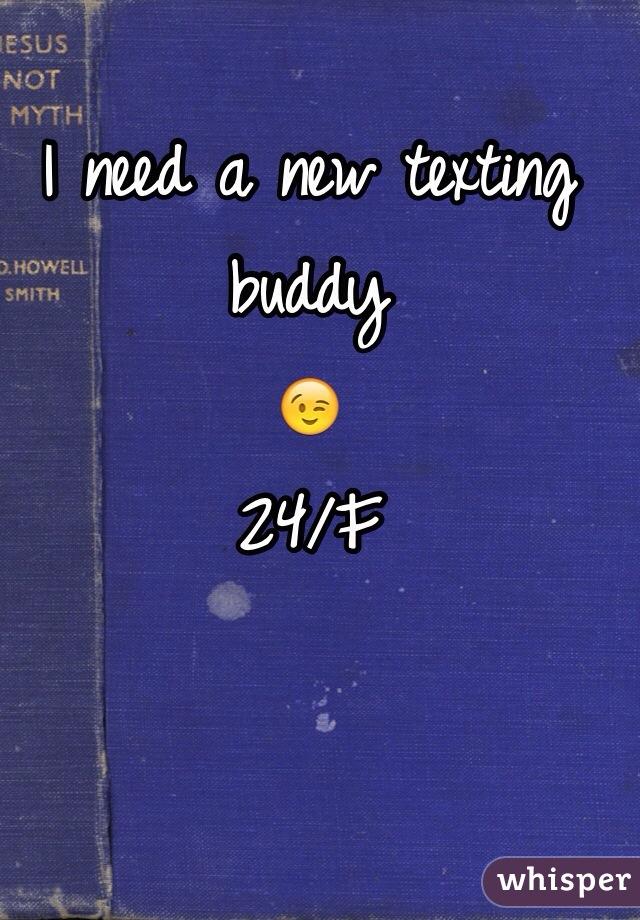 I need a new texting buddy 😉 24/F