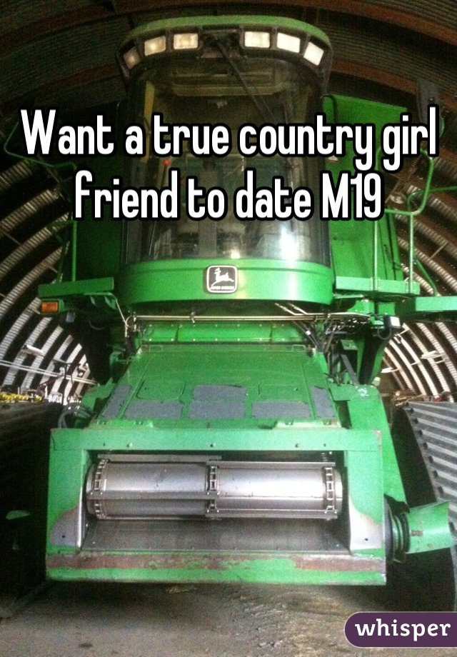 Want a true country girl friend to date M19