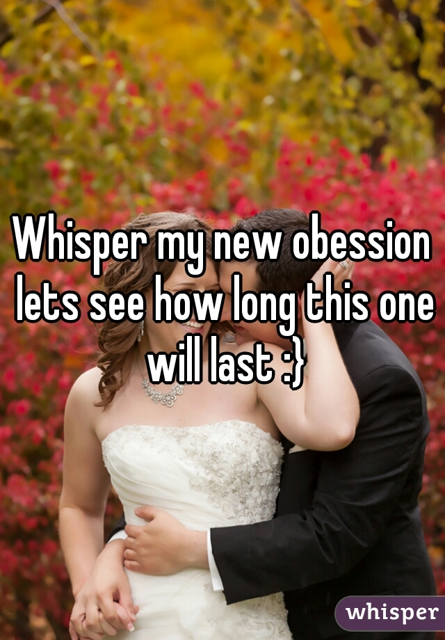 Whisper my new obession lets see how long this one will last :}
