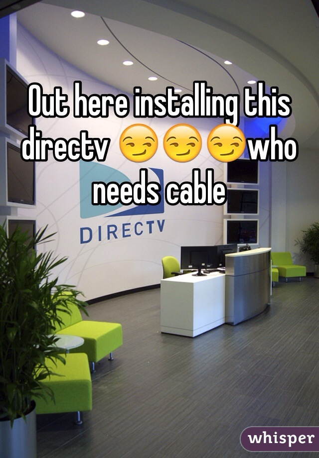Out here installing this directv 😏😏😏who needs cable