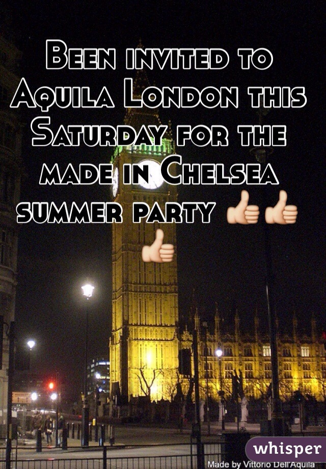 Been invited to Aquila London this Saturday for the made in Chelsea summer party 👍👍👍