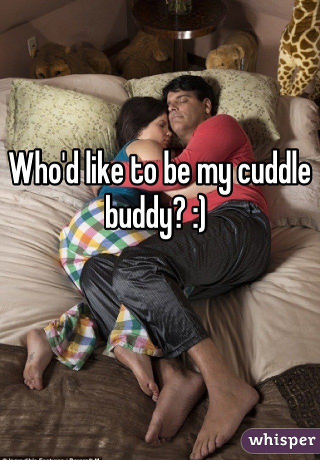 Who'd like to be my cuddle buddy? :)