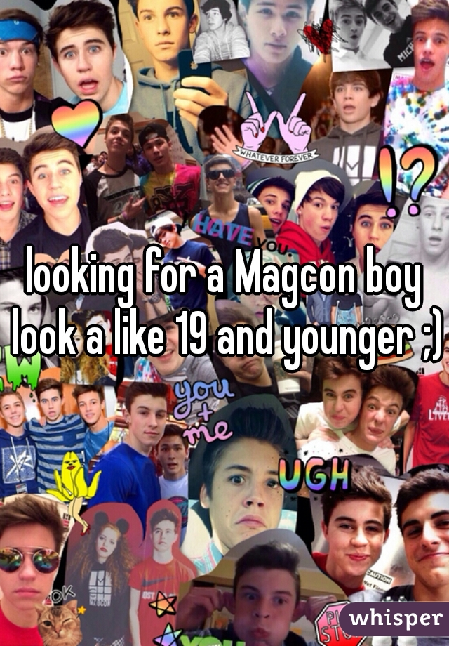 looking for a Magcon boy look a like 19 and younger ;)