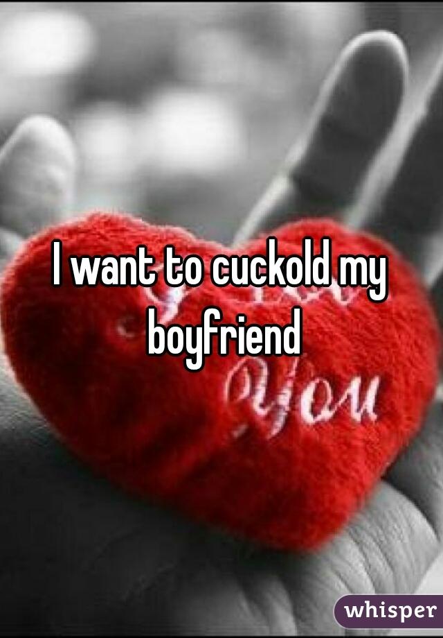 i cuckold my boyfriend