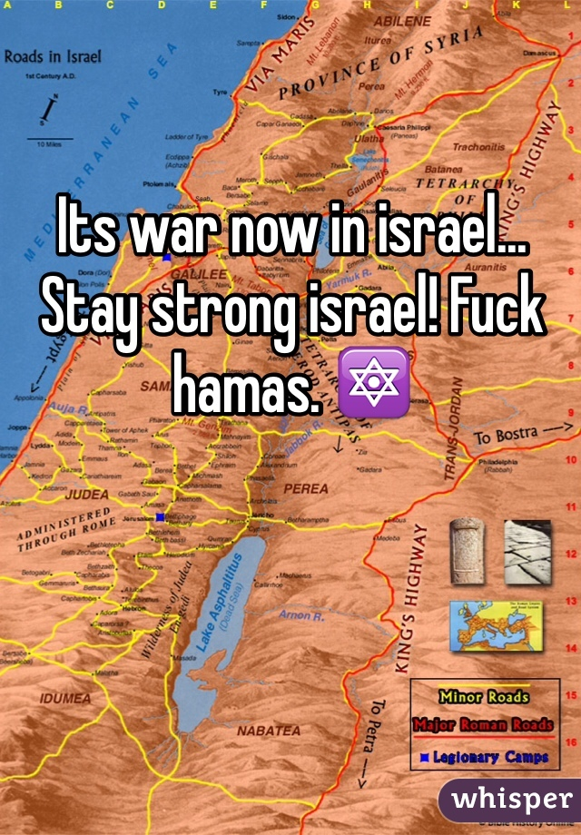 Its war now in israel... Stay strong israel! Fuck hamas. 🔯