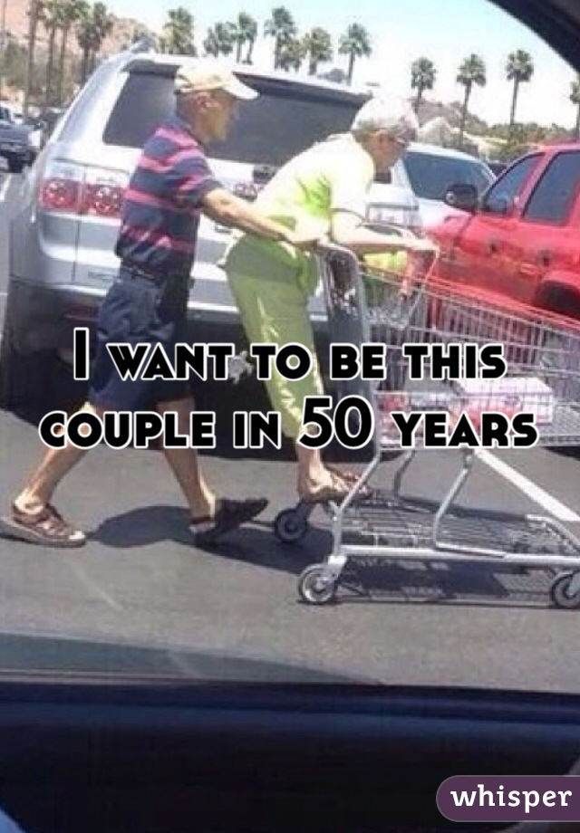 I want to be this couple in 50 years