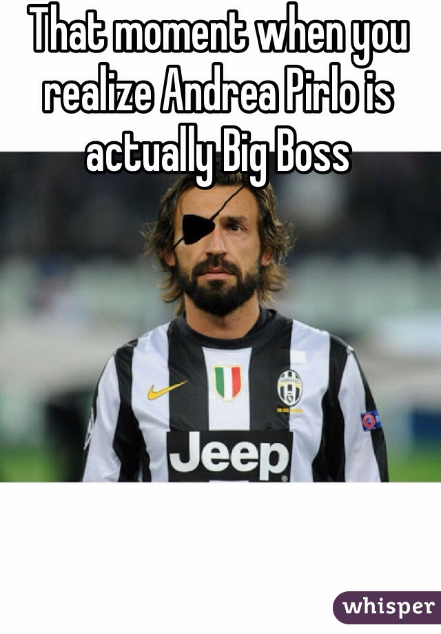 That moment when you realize Andrea Pirlo is actually Big Boss