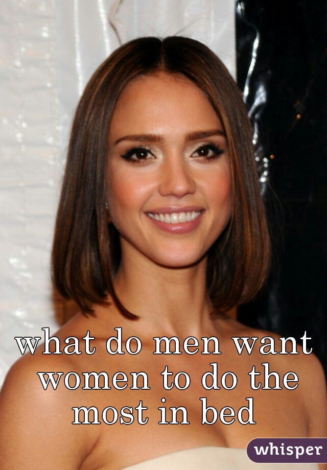 what do men want women to do the most in bed
