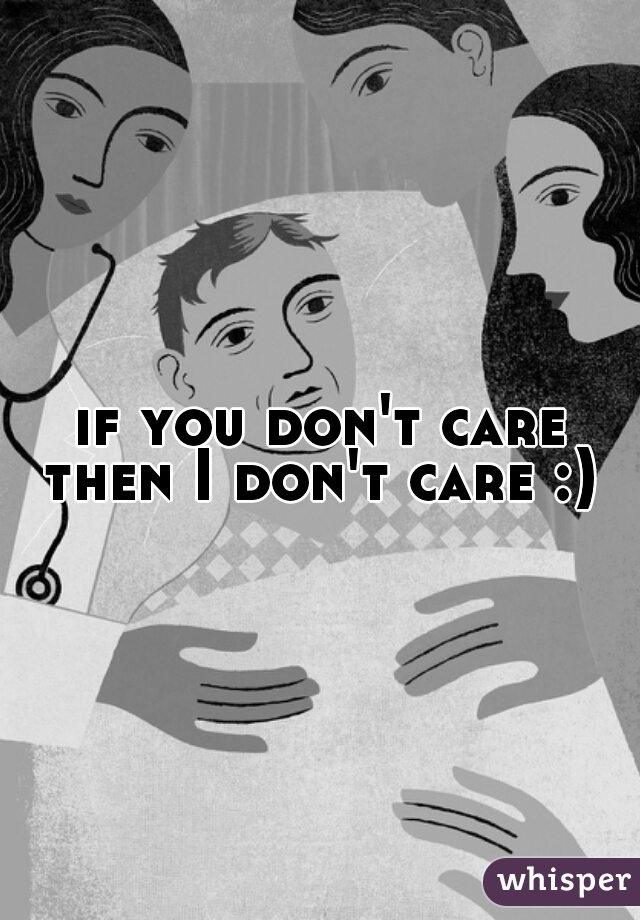 if you don't care then I don't care :)