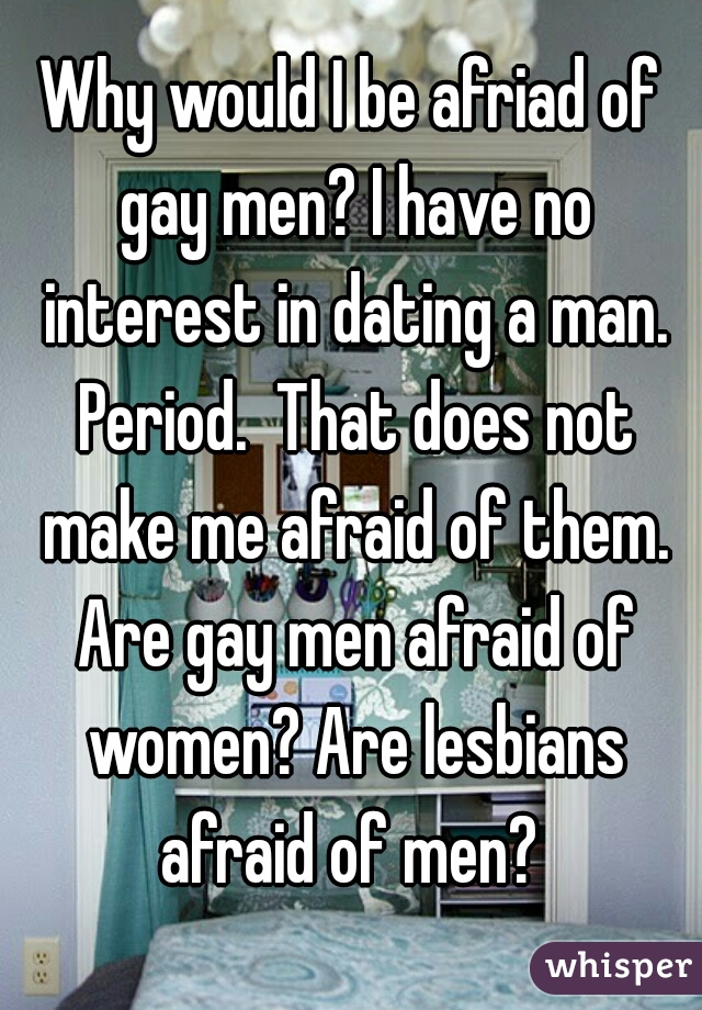 No interest in dating women
