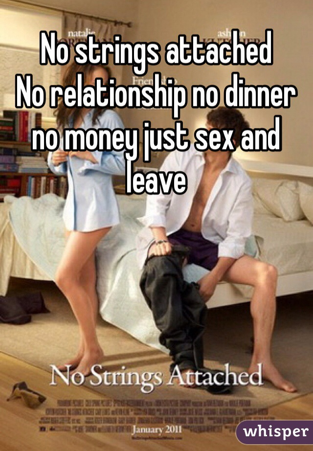 Just sex no strings attached