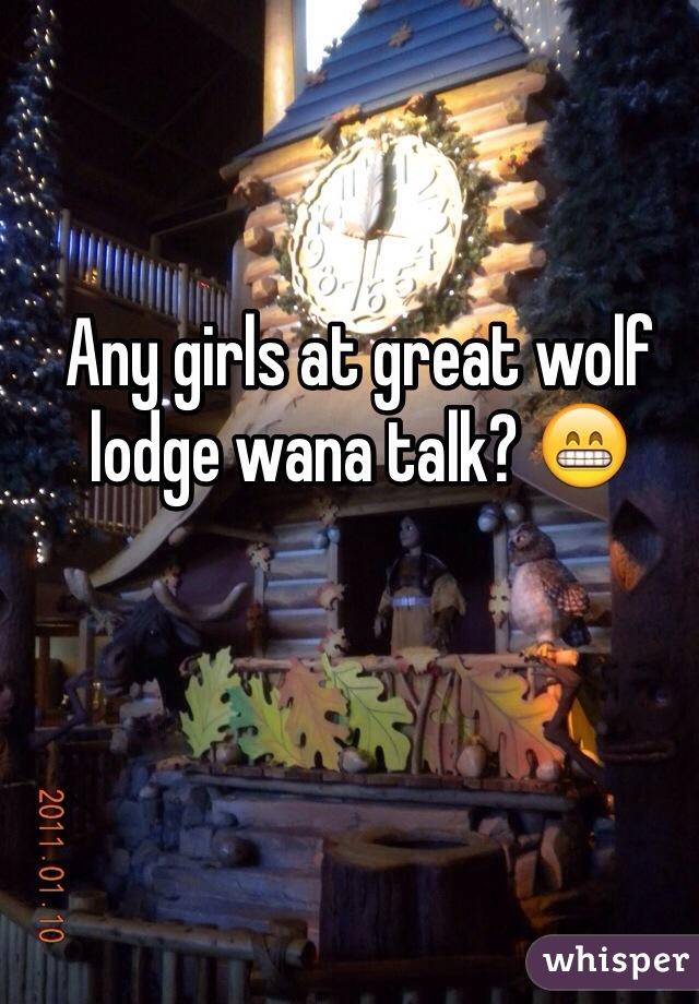 Any girls at great wolf lodge wana talk? 😁