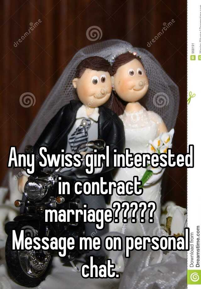 Any Swiss girl interested in contract marriage????? Message me on