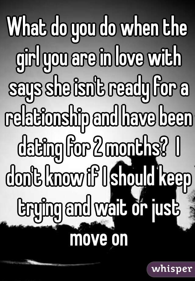 To Just Or Relationship Know In A If Are Dating You How