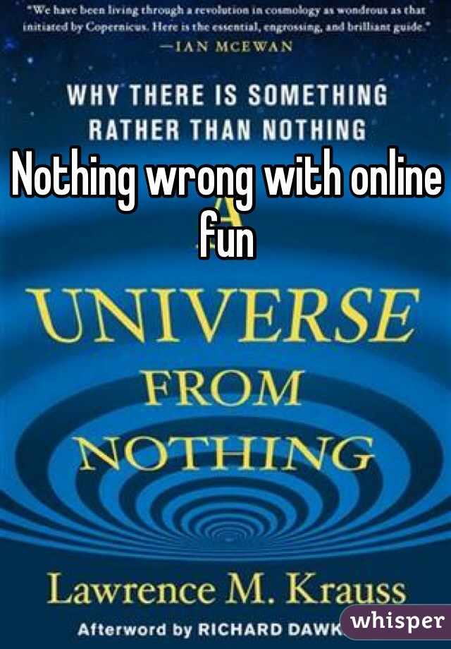 Nothing wrong with online fun