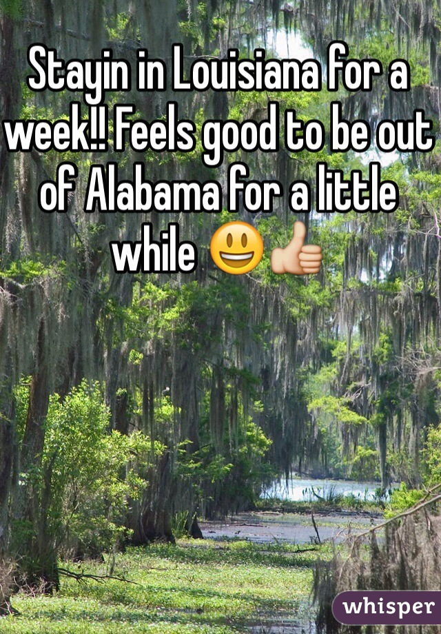 Stayin in Louisiana for a week!! Feels good to be out of Alabama for a little while 😃👍