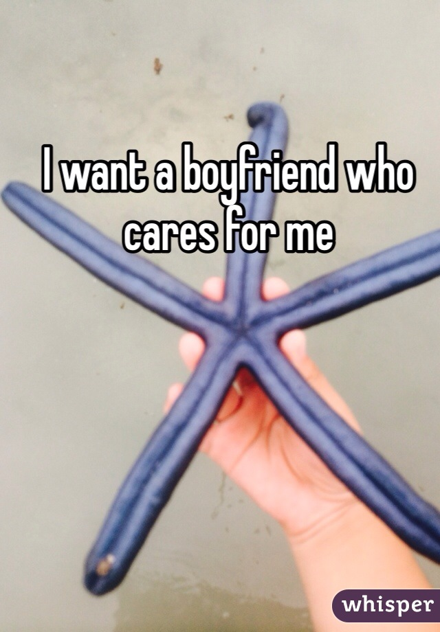 I want a boyfriend who cares for me