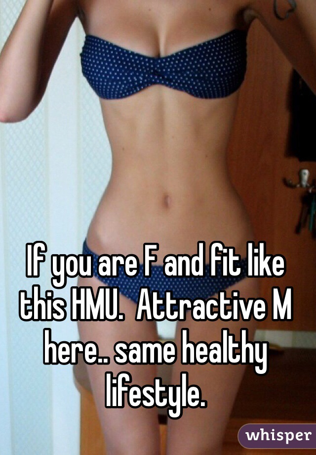 If you are F and fit like this HMU.  Attractive M here.. same healthy lifestyle.