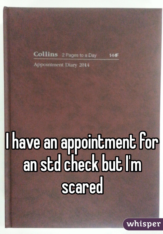 I have an appointment for an std check but I'm scared