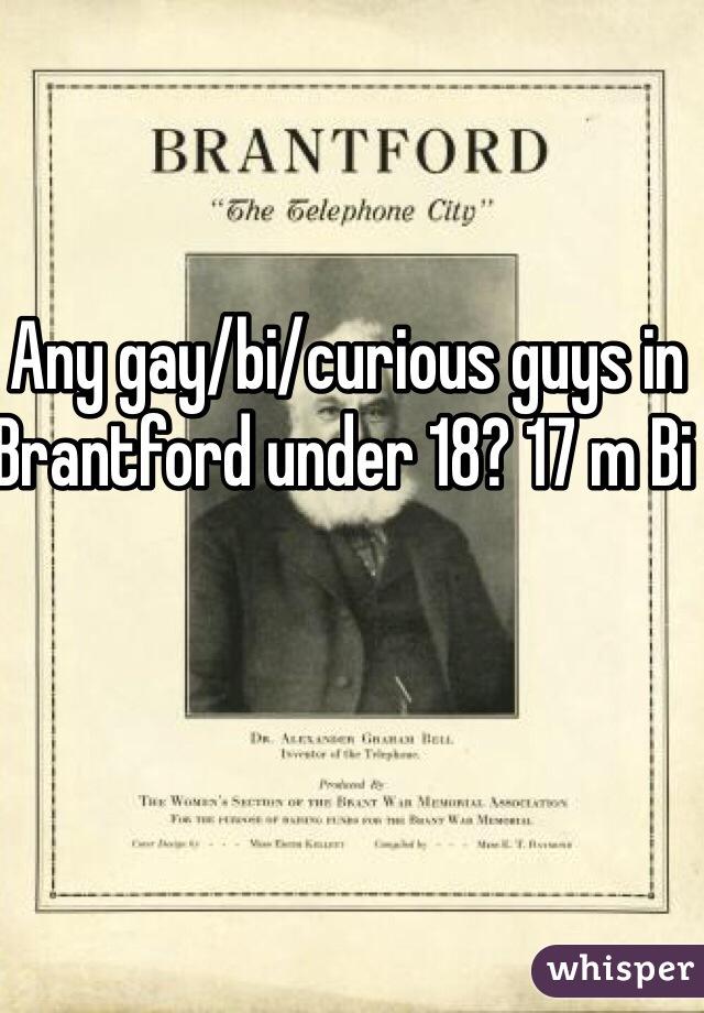 Any gay/bi/curious guys in Brantford under 18? 17 m Bi