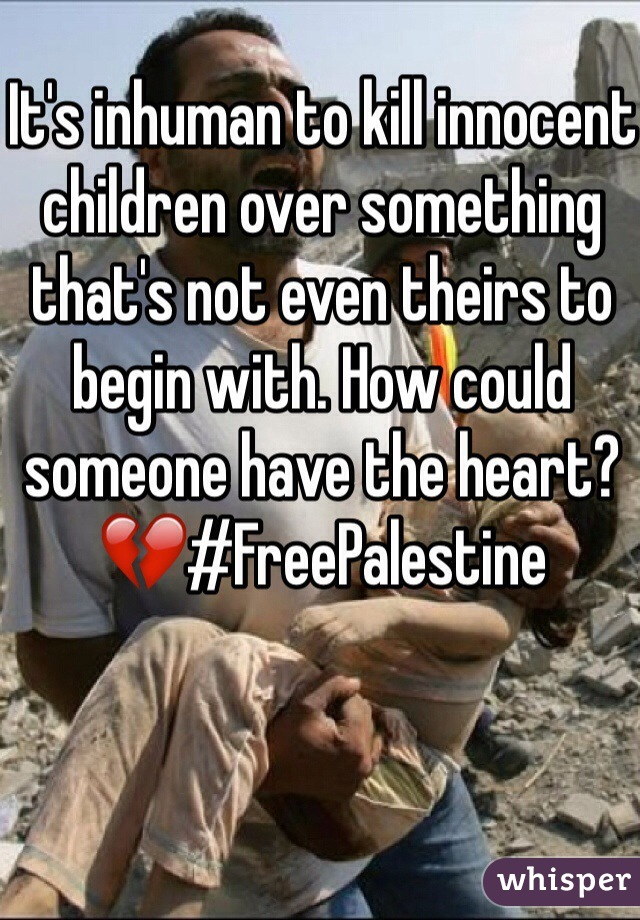 It's inhuman to kill innocent children over something that's not even theirs to begin with. How could someone have the heart? 💔#FreePalestine