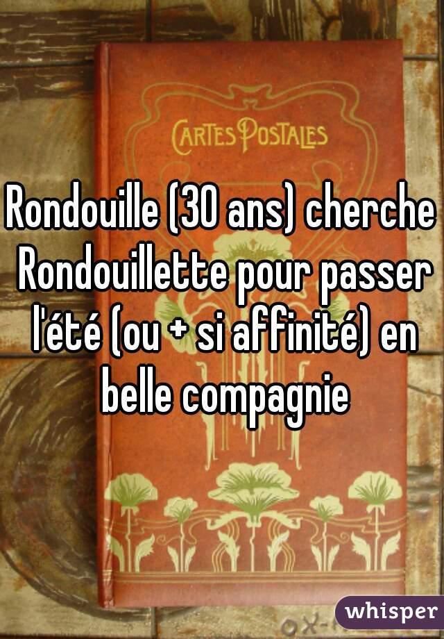 Rondouille (30 ans) cherche Rondouillette pour passer l'été (ou + si affinité) en belle compagnie