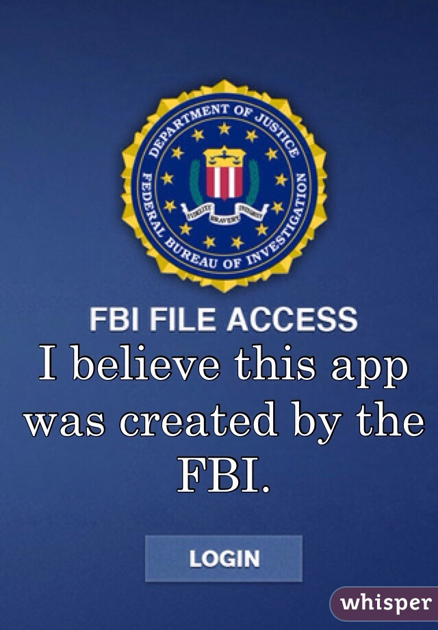 I believe this app was created by the FBI.