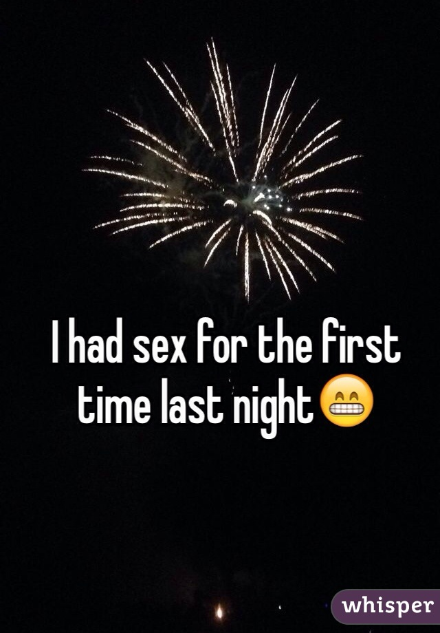 I had sex for the first time last night😁