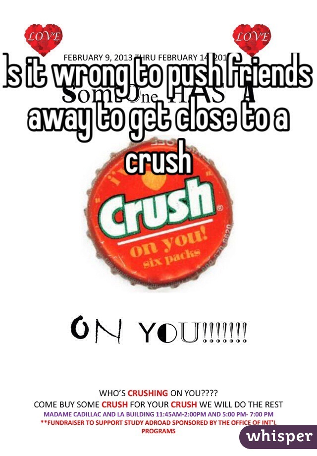 Is it wrong to push friends away to get close to a crush