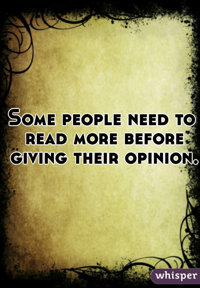 Some people need to read more before giving their opinion.