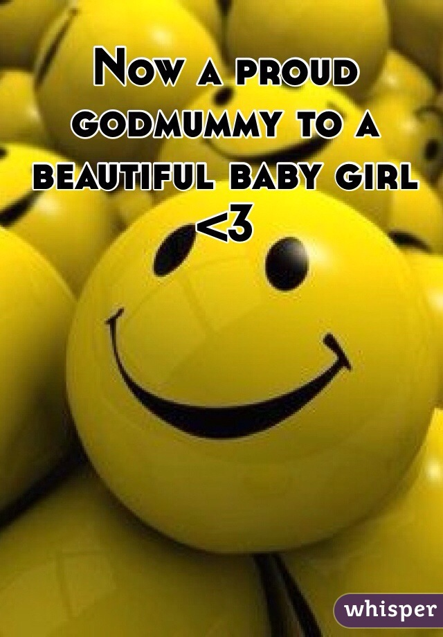 Now a proud godmummy to a beautiful baby girl <3