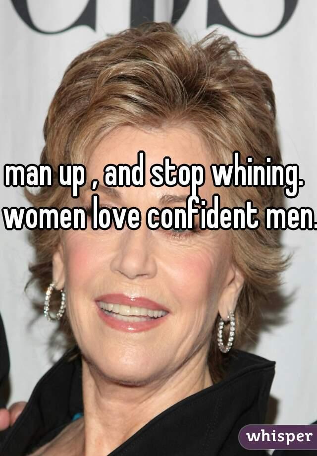 Women like confident men