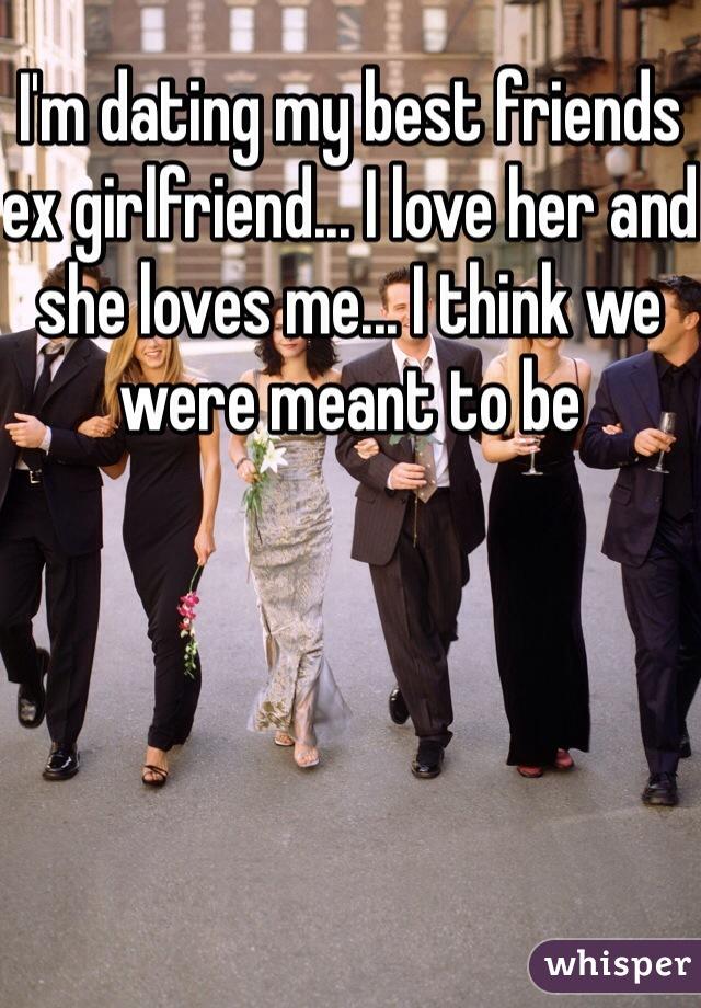 Im dating my friends ex girlfriend